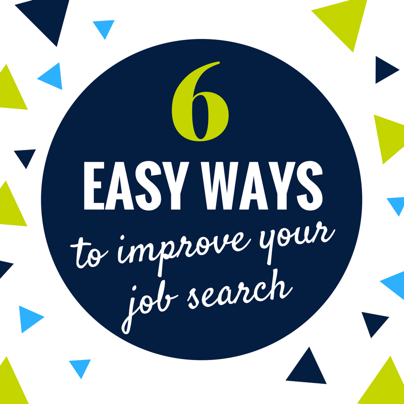 Graphic illustrating the words 6 Easy Ways to improve your job search